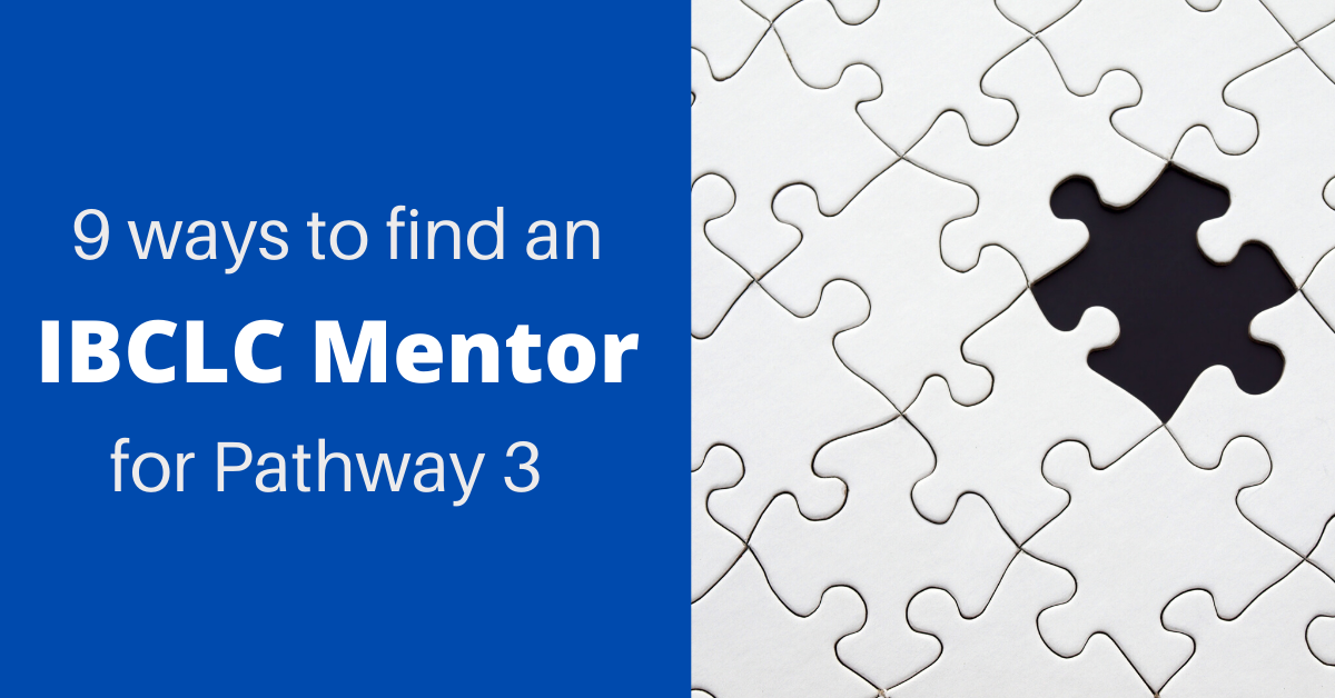9 ways to find an IBCLC mentor for pathway 3