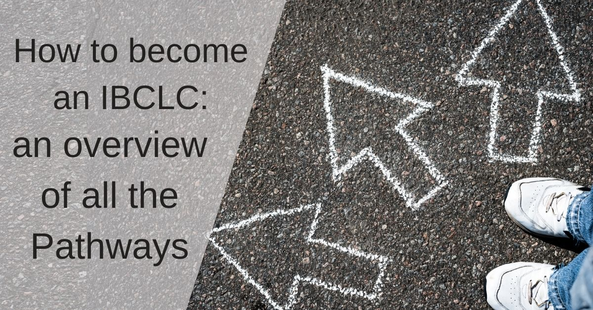 How to become an IBCLC: an overview of all the Pathways