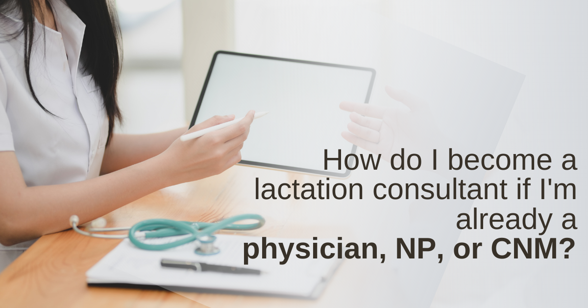 How do I become an IBCLC if I'm already a physician or advanced practice nurse?